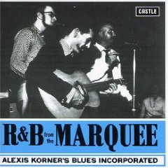 R&B FROM THE MARQUEE / ALEXIS KORNER'S BLUES INCORPORATED