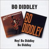 HEY! BO DIDDLEY | BO DIDDLEY / BO DIDDLEY