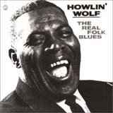 THE REAL FOLK BLUES / HOWLIN' WOLF