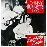 THE JOHNNY BURNETTE AND ROCK 'N' ROLL TRIO