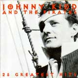 25 GREATEST HITS / JOHNNY KIDD & THE PIRATES